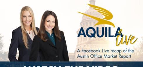 AQUILA Live Ep. 2 - 1Q 2018 Austin Office Market Report