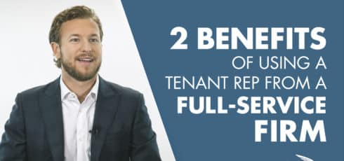Why You Should Be Using a Tenant Rep From a Full-Service Firm