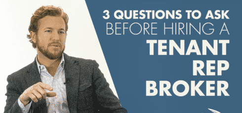 3 CRITICAL Questions You Must Ask Before Hiring a Tenant Rep Broker